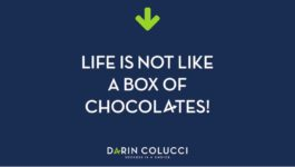 Motivational Speaker Darin Colucci, Life Isn't a Box of Chocolates