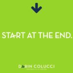 Motivational Speaker Darin Colucci, Start at the End